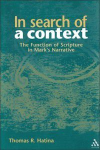 The Library of New Testament Studies: In Search of a Context, Thomas R. Hatina