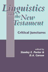The Library of New Testament Studies: Linguistics and the New Testament