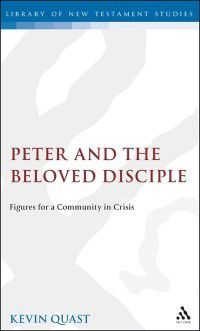The Library of New Testament Studies: Peter and the Beloved Disciple, Kevin Quast