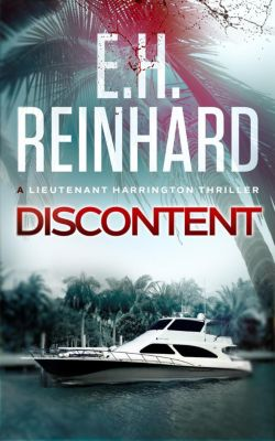 The Lieutenant Harrington Series: Discontent (The Lieutenant Harrington Series, #5), E.H. Reinhard