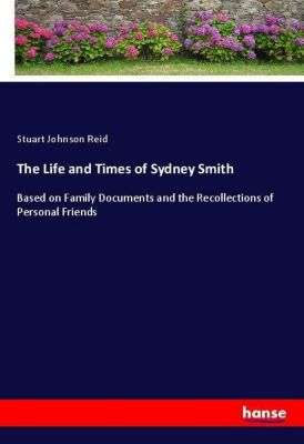 The Life and Times of Sydney Smith, Stuart Johnson Reid