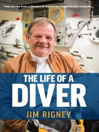 The Life of a Diver, Jim Rigney
