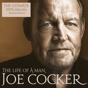 The Life Of A Man-The Ultimate Hits 1968-2013, Joe Cocker