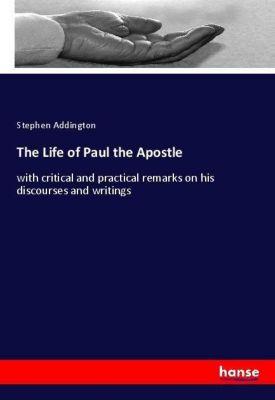 The Life of Paul the Apostle, Stephen Addington
