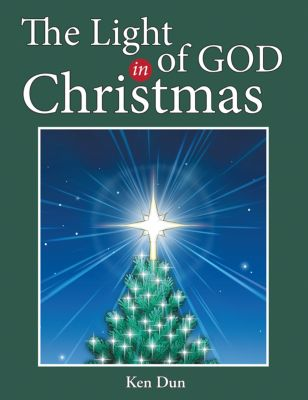 The Light of God in Christmas, Ken Dun