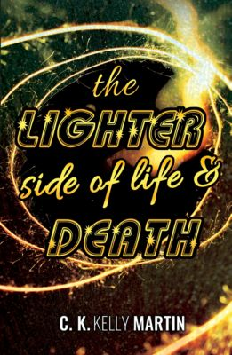 The Lighter Side of Life and Death, C. K. Kelly Martin
