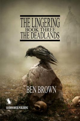 The Lingering Series: The Deadlands (The Lingering Series, #3), Ben Brown