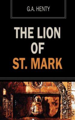 The Lion of St. Mark, G.a. Henty