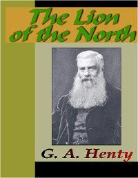The Lion of the North, G. A. Henty