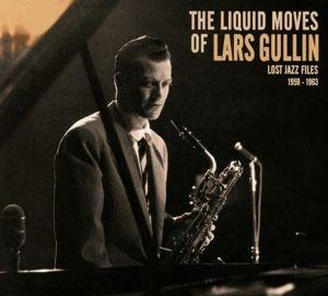 The Liquid Moves Of Lars Gullin, Lars Gullin