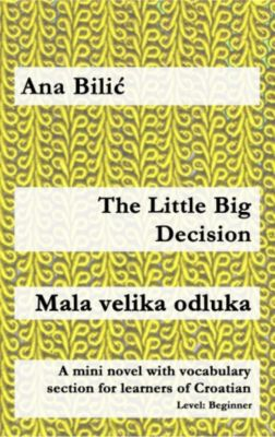 The Little Big Decision / Mala velika odluka, Ana Bilic