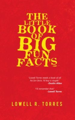 The Little Book of Big Fun Facts, Lowell R. Torres