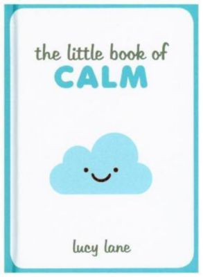 The Little Book of Calm, Lucy Lane