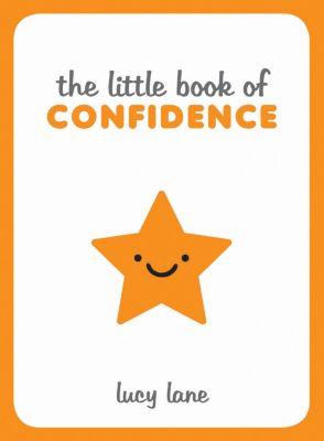 The Little Book of Confidence, Lucy Lane