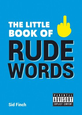 The Little Book of Rude Words, Sid Finch
