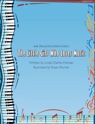 The Little Girl Who Loves Music, Linda Charles Fishman