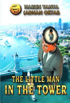 The Little Man in the Tower, Harun Yahya (Adnan Oktar)