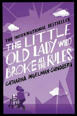 The Little Old Lady Who Broke All the Rules, Catharina Ingelman-Sundberg