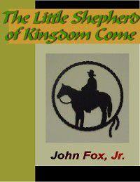 The Little Shepherd of Kingdom Come, Jr. John Fox