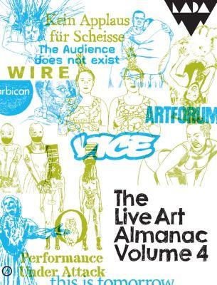The Live Art Almanac Volume 4, Aaron Wright, Lois Keidan, Harriet Curtis