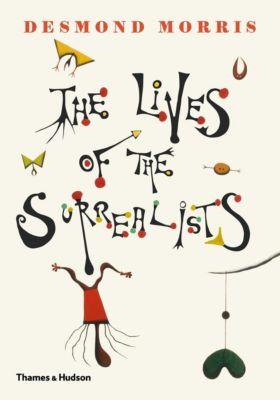 The Lives of the Surrealists, Desmond Morris