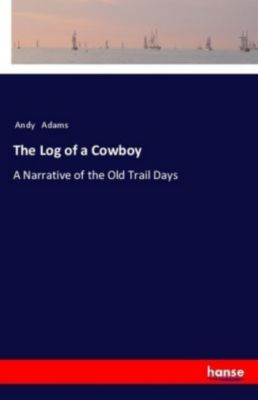 The Log of a Cowboy, Andy Adams