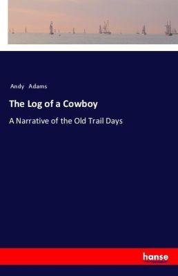 The Log of a Cowboy, Andy Adams