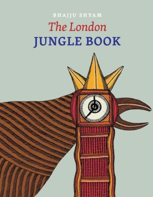 The London Jungle Book, Bhajju Shyam, Gita Wolf, Sirish Rao