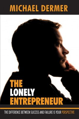 The Lonely Entrepreneur, Michael Dermer