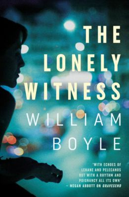 The Lonely Witness, William Boyle