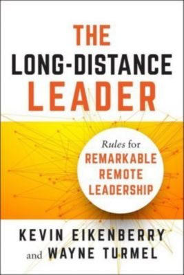 The Long-Distance Leader, Kevin Eikenberry, Wayne Turmel