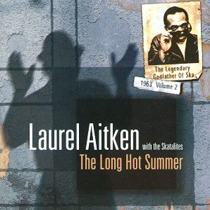 The Long Hot Summer, Laurel Aitken