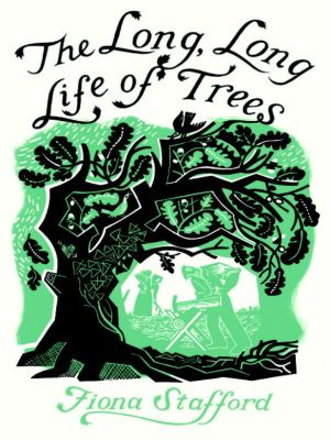 The Long, Long Life of Trees, Fiona Stafford