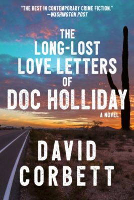 The Long-Lost Love Letters of Doc Holliday, David Corbett