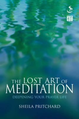 The Lost Art of Meditation, Sheila Pritchard
