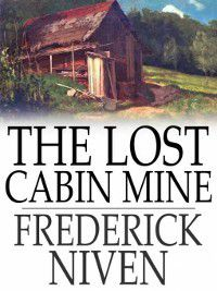The Lost Cabin Mine, Frederick Niven