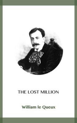 The Lost Million, William Le Queux