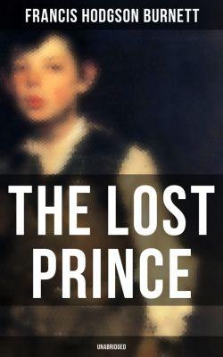 The Lost Prince (Unabridged), Francis Hodgson Burnett