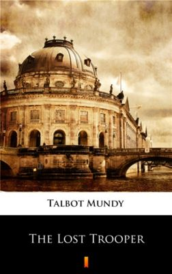 The Lost Trooper, Talbot Mundy