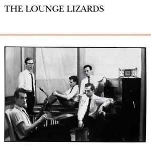 The Lounge Lizards, The Lounge Lizards