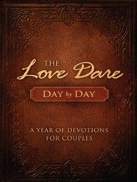 The Love Dare Day by Day, Alex Kendrick, Stephen Kendrick