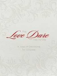The Love Dare Day by Day, Gift Edition, Alex Kendrick, Stephen Kendrick