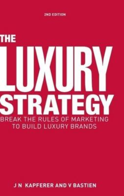 The Luxury Strategy, Jean-Noël Kapferer
