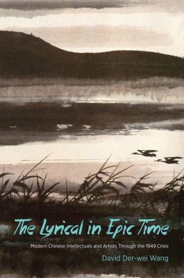 The Lyrical in Epic Time, David Der-wei Wang