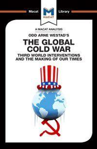 The Macat Library: Global Cold War, Bryan Gibson, Patrick Glenn