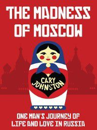 The Madness of Moscow, Cary Johnston