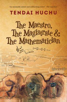 The Maestro, The Magistrate and The Mathematician, Tendai Huchu