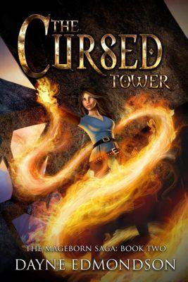 The Mageborn Saga: The Cursed Tower (The Mageborn Saga, #2), Dayne Edmondson