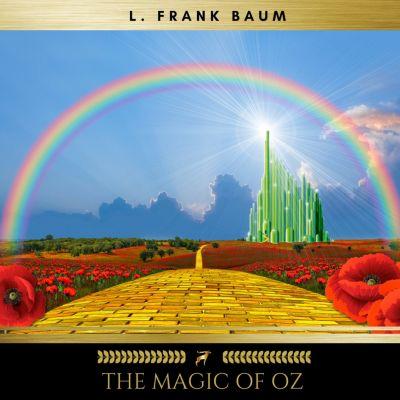 The Magic of Oz, L. Frank Baum