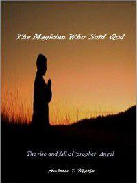 The Magician Who Sold God, Ambrose T Mpofu